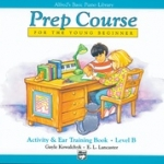 Alfred's Basic Piano Prep Course : Activity & Ear Trainning Book B